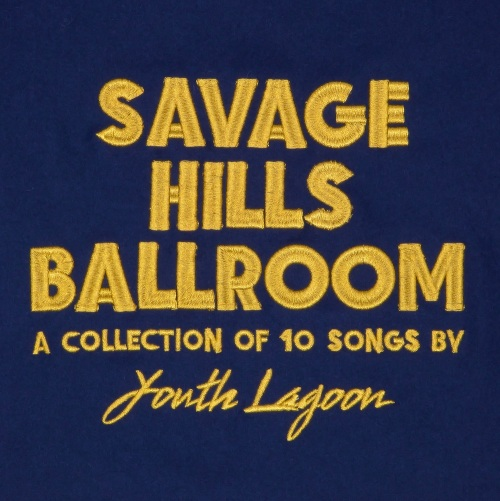 youth-lagoon-savage-hills-ballroom-album-stream
